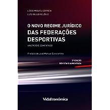 O Novo Regime Jurídico das Federações Desportivas - 2ª Edição: Anotado e comentado