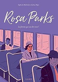 Rosa Parks - La femme qui osa dire non ! par Sophie de Mullenheim