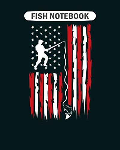 Fish Notebook: american flag fishing outdoor activities  College Ruled - 50 sheets, 100 pages - 8 x 10 inches (Fish American-flag)