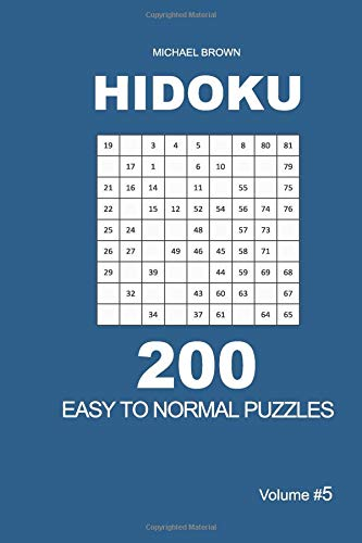 Hidoku - 200 Easy to Normal Puzzles 9x9 (Volume 5) (Hidoku - Easy to Normal)