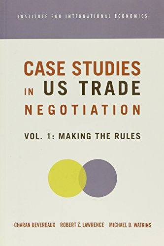 Case Studies on US Trade Negotiations v. 1; Making the Rules: Making the Rules v. 1
