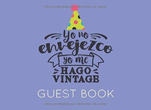 Yo No Envejezco Yo Me Hago Vintage: Libro de Visitas o Firmas para Fiesta de Cumpleaños
