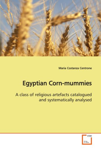 Egyptian Corn-mummies: A class o...