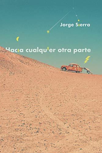 Hacia cualquier otra parte por Jorge Sierra García