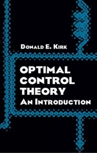 Optimal Control Theory: An Introduction (Dover Books on Electrical Engineering) por Donald E. Kirk