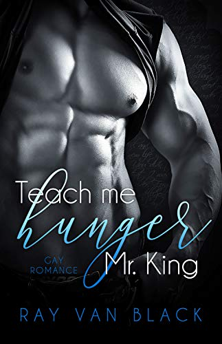 Teach me hunger, Mr. King: Gay Romance