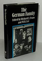German Family: Essays on the Social History of the Family in Nineteenth- and Twentieth-Century Germany