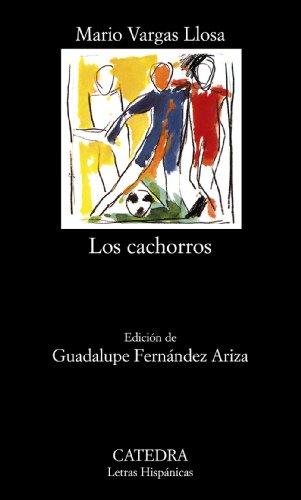 Los Cachorros (Letras Hispanicas / Hispanic Writings) por Mario Vargas Llosa