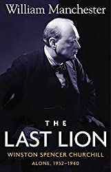 The Last Lion: Winston Spencer Churchill, Alone 1932-1940 by William Manchester (1988-10-28)