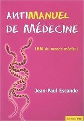 Antimanuel de médecine : IRM du monde médical