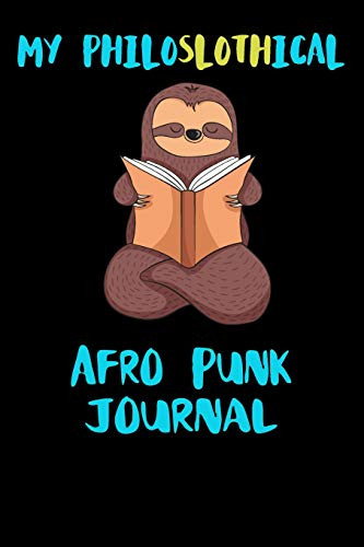My Philoslothical Afro Punk Journal: Blank Lined Notebook Journal Gift Idea For (Lazy) Sloth Spirit Animal Lovers