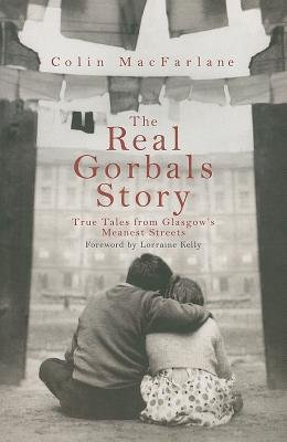 The Real Gorbals Story( True Tales from Glasgow's Meanest Streets)[REAL GORBALS STORY][Paperback]