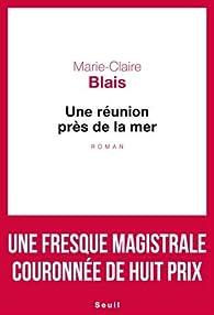 Une réunion près de la mer par  Marie-Claire Blais