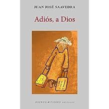 ADIOS, A DIOS (ENSAYO)