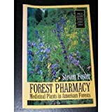 Forest Pharmacy: Medicinal Plants in American Forests (Forest History Society Issues Series) by Steven Foster (1995-04-30)