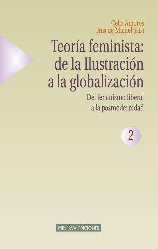 TEORÍA FEMINISTA: DE LA ILUSTRACIÓN A LA GLOBALIZACIÓN - 2 (Estudios sobre la mujer)