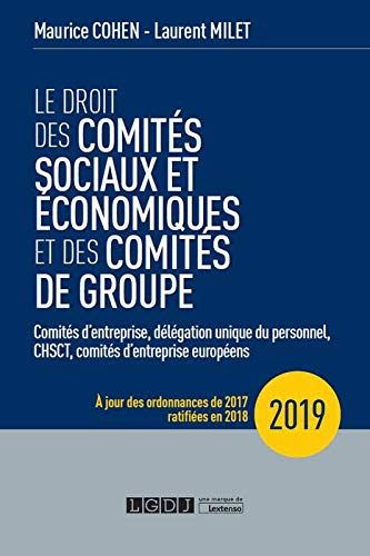 Le droit des comités sociaux et économiques et des comités de groupe par Maurice Cohen