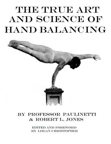 The True Art and Science of Hand Balancing por Professor Paulinetti