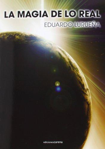 La Magia De Lo Real (Ediciones Carena)