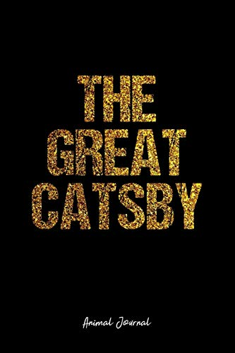 d Journal - The Great Catsby Cat Gatsby Funny Witty - Black Diary, Planner, Gratitude, Writing, Travel, Goal, Bullet Notebook - 6x9 120 pages ()