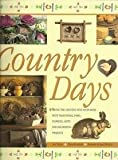 Country Days (Bring the country into your home with traditional food, Flowers, Gifts and decorating Projects)