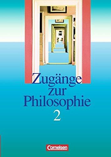 Zugänge zur Philosophie 2, 1. Auflage Nachdr.