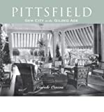 Pittsfield: Gem City in the Gilded Age (Paperback) - Common
