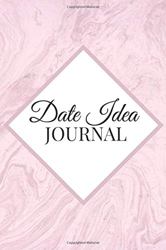 Date Idea Journal: A Notebook for Storing Date, Outing, & Activities Ideas for Couples