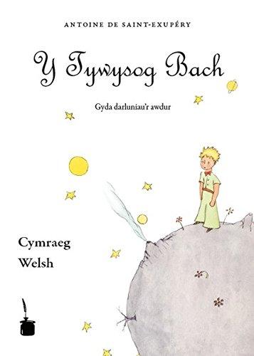 Y Tywysog Bach: Der kleine Prinz/Le Petit Prince/The Little Prince. Walisisch
