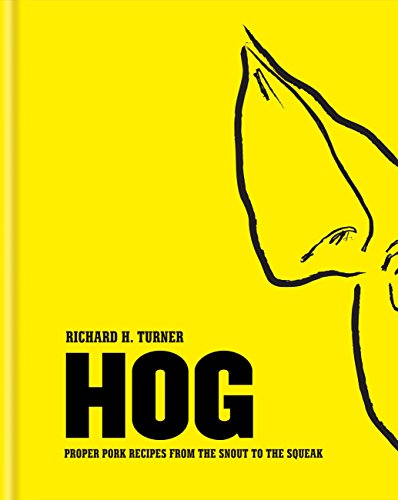 Hog: Proper pork recipes from the snout to the squeak (English Edition)