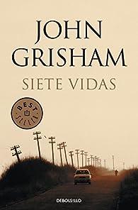 Siete vidas par John Grisham