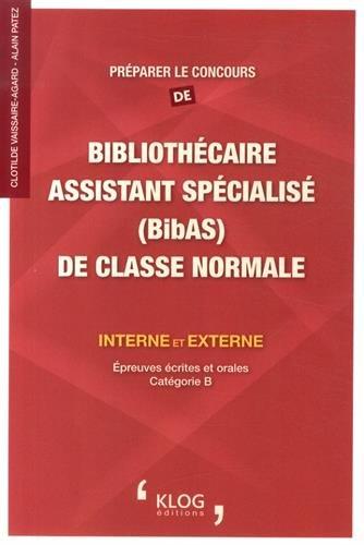 Préparer le concours de bibliothécaire assistant spécialisé (BibAS) de classe normale : Interne et externe