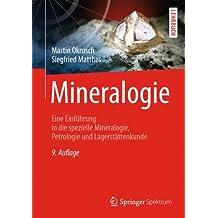 Mineralogie: Eine Einführung in die spezielle Mineralogie, Petrologie und Lagerstättenkunde (Springer-Lehrbuch)