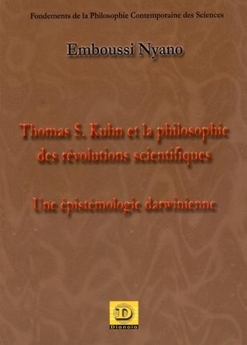 Thomas S. Kuhn et la philosophie des révolutions scientifiques par EMBOUSSI NYANO
