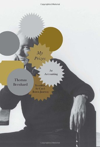 My Prizes: An Accounting by Thomas Bernhard (2010-11-23)