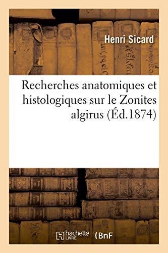 Recherches anatomiques et histologiques sur le Zonites algirus: suivi de Observations sur quelques épidermes végétaux (Sciences)