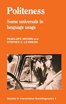 Politeness: Some Universals in Language Usage par [Brown, Penelope, Levinson, Stephen C.]