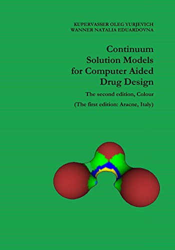 Continuum Solution Models for Computer Aided Drug Design: The second  edition, Colour (The first edition: Aracne, Italy) (English Edition)
