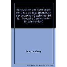 Deutsche Geschichte im 19. Jahrhundert. Restauration und Revolution von 1815 bis 1851. (Bd. III/1b)