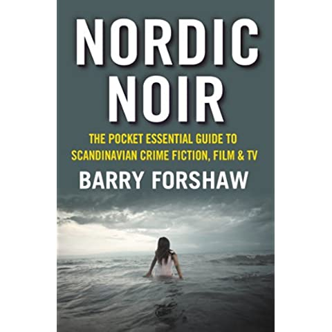 Nordic Noir: The Pocket Essential Guide to