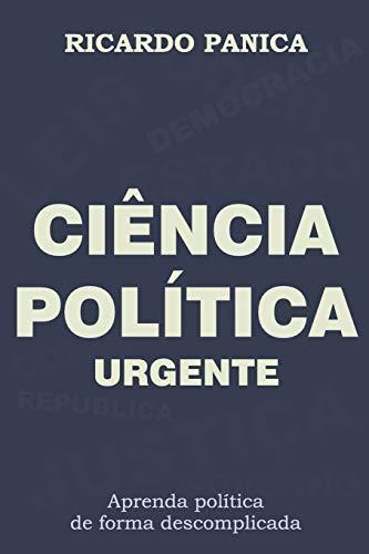 CIÊNCIA POLÍTICA URGENTE: Aprenda política de forma descomplicada