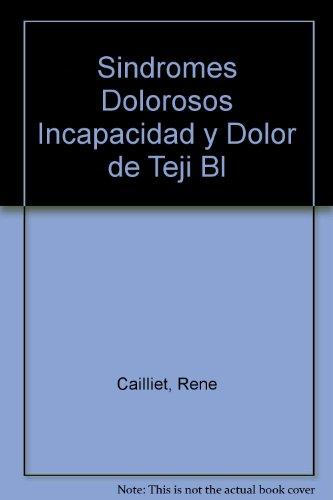 Sindromes Dolorosos Incapacidad y Dolor de Teji Bl por Rene Cailliet