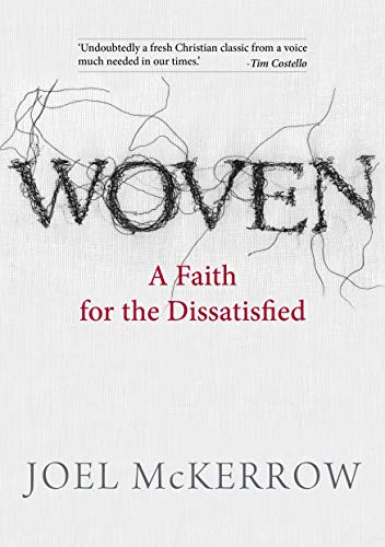 Woven: A Faith for the Dissatisfied (English Edition)