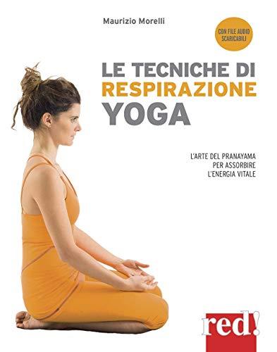 Photo Gallery le tecniche di respirazione yoga. l arte del pranayama per assorbire l energia vitale. con file audio per il download
