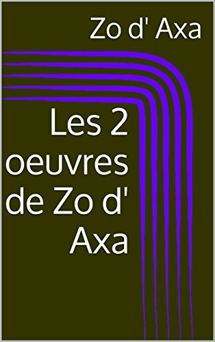 les-2-oeuvres-de-zo-d-axa-french-edition