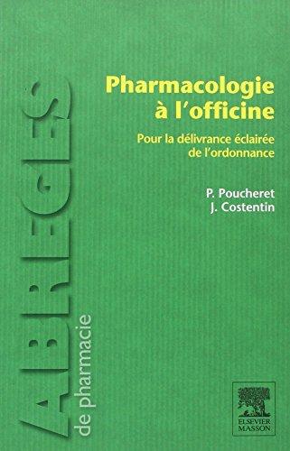 Pharmacologie à l'officine :  Pour la délivrance éclairée de l'ordonnance