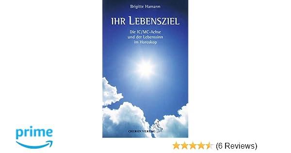 Ihr Lebensziel: Die IC/MC-Achse und der Lebenssinn im Horoskop ...
