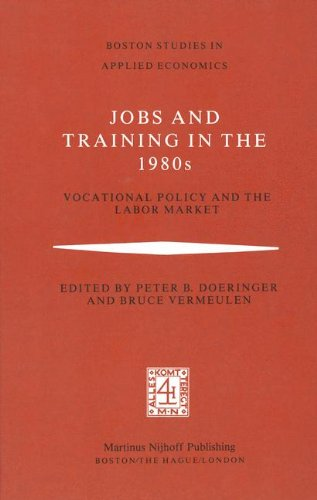 jobs-and-training-in-the-1980s-vocational-policy-and-the-labor-market-boston-studies-in-applied-econ