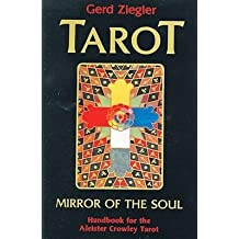 [( Tarot: Mirror of the Soul: Handbook for the Aleister Crowley Tarot (English, German) [ TAROT: MIRROR OF THE SOUL: HANDBOOK FOR THE ALEISTER CROWLEY TAROT (ENGLISH, GERMAN) ] By Ziegler, Gerd ( Author )Jan-01-1988 Paperback By Ziegler, Gerd ( Author ) Paperback Jan - 1988)] Paperback