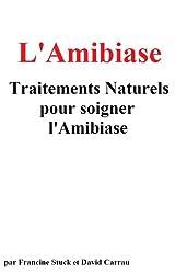 L'Amibiase : Traitements Naturels pour Soigner l'Amibiase